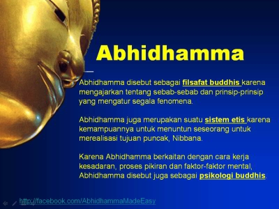 what is abhidhamma Introduction the abhidhamma pitaka is a philosophical collection that forms the third great section of the buddhist pali canon (tipitaka) it is a system of classifications, analytical.